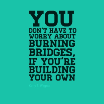 worry-about-burning-bridges